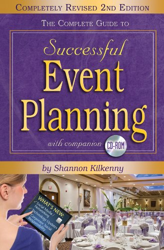 The Complete Guide to Successful Event Planning with Companion CD-ROM REVISED 2nd Edition - Shannon Kilkenny