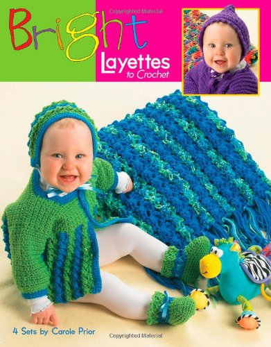 Bright Layettes to Crochet (Leisure Arts #3891)