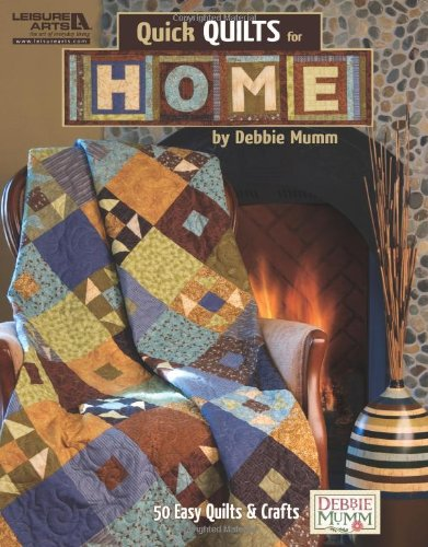 Quick Quilts For Home  (Leisure Arts #4995)