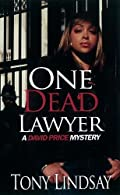 One Dead Lawyer by Tony Lindsay