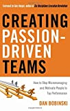 Buy Creating Passion-driven Teams: How to Stop Micromanaging and Motivate People to Top Performance from Amazon