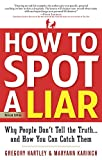 Buy How to Spot a Liar, Revised Edition: Why People Don't Tell the Truth...and How You Can Catch Them from Amazon