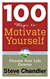 Buy 100 Ways to Motivate Yourself, Third Edition: Change Your Life Forever from Amazon