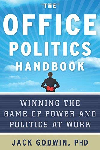 PDF The Office Politics Handbook Winning the Game of Power and Politics at Work