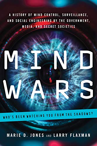 Pdf Mind Wars A History Of Mind Control Surveillance And Social