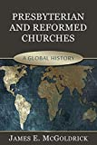 Presbyterian and Reformed Churches: A Global History book cover