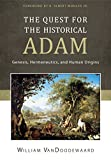The Quest for the Historical Adam: Genesis, Hermeneutics, and Human Origins book cover