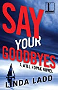 Say Your Goodbyes by Linda Ladd
