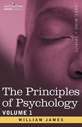 The Principles of Psychology (Volume 1), by James, W.