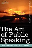 The Art of Public Speaking by Dale Carnegie and J. Berg Esenwein