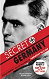 Secret Germany: Stauffenberg and the True Story of Operation Valkyrie by Michael Baigent and Richard Leigh