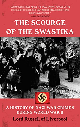 The Scourge of the Swastika: A Short History of Nazi War Crimes, by Lord Russell Of Liverpool