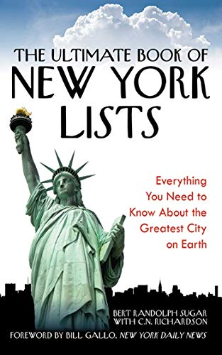 The Ultimate Book of New York Lists: Everything You Need to Know About the Greatest City on Earth, Sugar, Bert Randolph