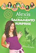 Alexis and the Sacramento Surprise by Erica Rodgers
