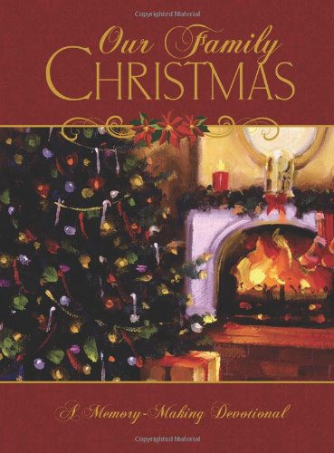 Our Family Christmas: A Memory-Making Devotional, Phillips, Karon