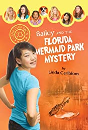 Bailey and the Florida Mermaid Park Mystery by Linda Carlblom