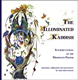 The Illuminated Kaddish: Interpretations of the Mourner's Prayer
