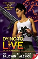 Dying to Live by Kim Baldwin and Xenia Alexiou