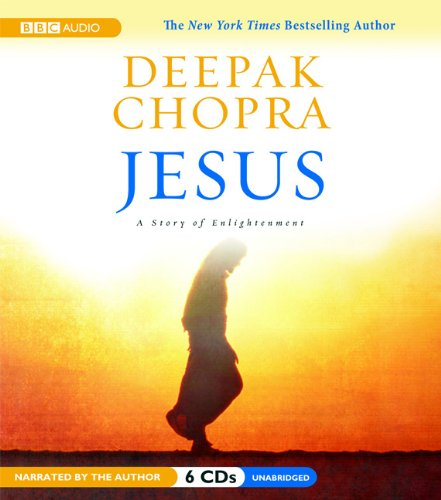 Jesus: A Story of Enlightenment, Deepak Chopra