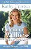 Book Cover: Quantum Wellness By Kathy Freston