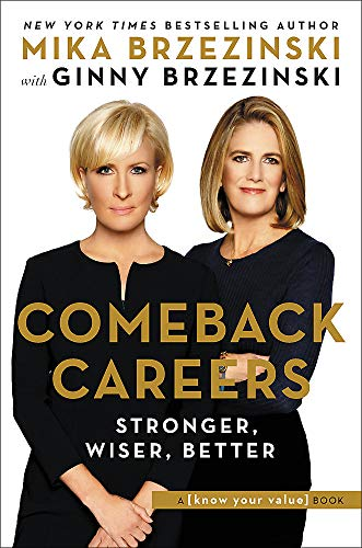 Read Now Comeback Careers: Rethink, Refresh, Reinvent Your Success--At 40, 50, and Beyond