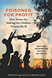 Poisoned for Profit: How Toxins Are Making Our Children Chronically Ill, Shabecoff, Philip; Shabecoff, Alice