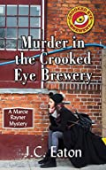Murder in the Crooked Eye Brewery by J. C. Eaton