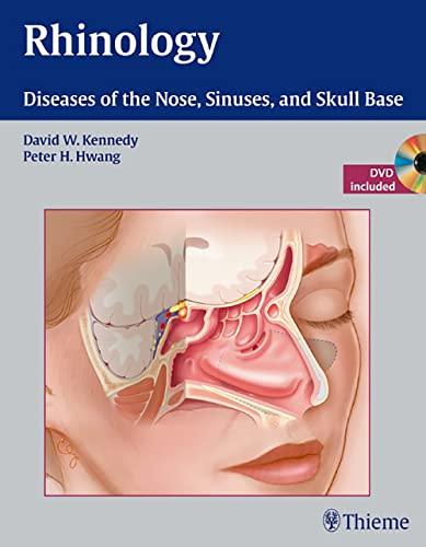 RHINOLOGY: DISEASES OF THE NOSE, SINUSES, & SKULL BASE, WITH DVD