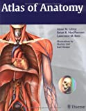 Gilroy Atlas of Anatomy (Thieme Anatomy)