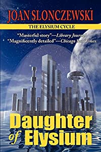 "Free eBook: ""Daughter of Elysium"" by Joan Slonczewski"