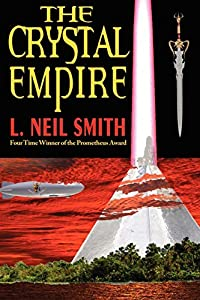 "Free eBook: ""The Crystal Empire"" by L. Neil Smith"