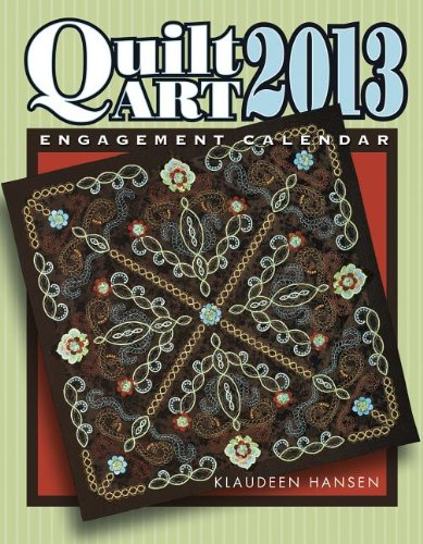 2013 Quilt Art Engagement Calendar