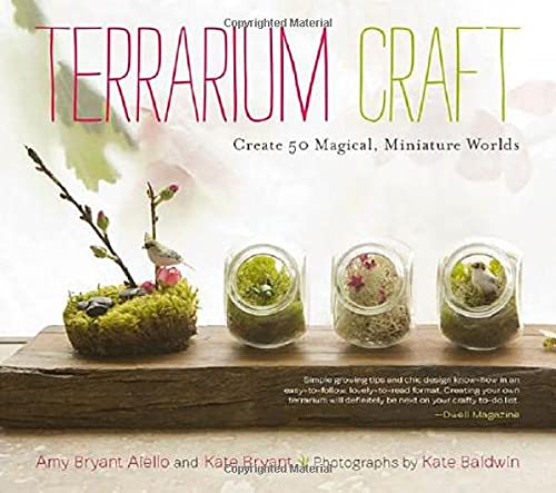 Terrarium Craft: Create 50 Magical Miniature Worlds - Amy Bryan Aiello & Kate Bryant