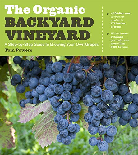 PDF The Organic Backyard Vineyard A Step by Step Guide to Growing Your Own Grapes