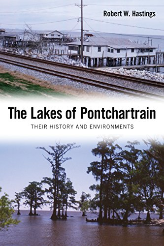 The lakes of Pontchartrain : their history and environments