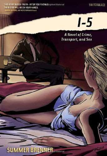 I-5: A Novel of Crime, Transport, and Sex (Switchblade), Brenner, Summer