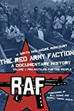 The Red Army Faction: A Documentary History, Vol.1: Projectiles for the People, J. Smith; Andre Moncourt