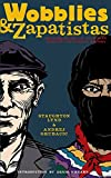 Wobblies and Zapatistas: Conversations on Anarchism, Marxism and Radical History (PM Press), Lynd, Staughton; Grubacic, Andrej