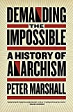 Demanding the Impossible: A History of Anarchism, Marshall, Peter