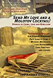 Send My Love and a Molotov Cocktail!: Stories of Crime, Love and Rebellion (Switchblade)
