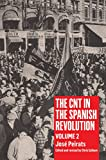 The CNT in the Spanish Revolution: Volume 2, Peirats, Jos�