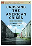 Crossing the American Crises: From Collapse to Action, Leindecker, Sílvia; Fox, Michael