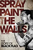 Spray Paint the Walls: The Story of Black Flag, Chick, Stevie