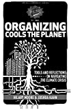 Organizing Cools the Planet: Tools and Reflections on Navigating the Climate Crisis (PM Pamphlet), Russell, Joshua Kahn; Moore, Hilary