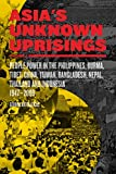 Asia's Unknown Uprisings Volume 2: People Power in the Philippines, Burma, Tibet, China, Taiwan, Bangladesh, Nepal, Thailand and Indonesia 1947–2009, Katsiaficas, George