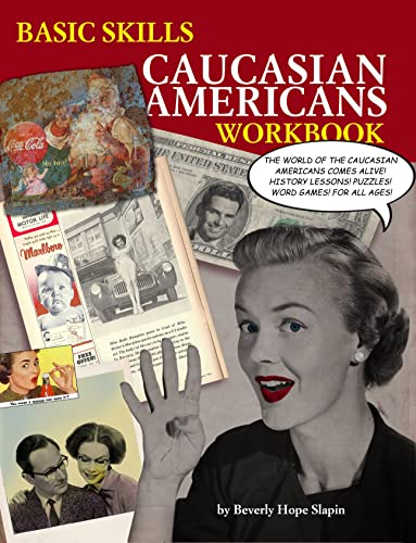 Basic Skills Caucasian Americans Workbook, Slapin, Beverly Hope