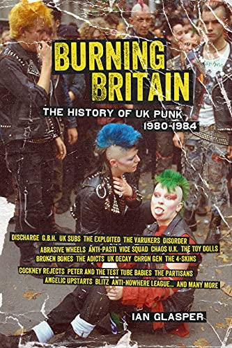 Burning Britain: The History of UK Punk 1980–1984, Glasper, Ian