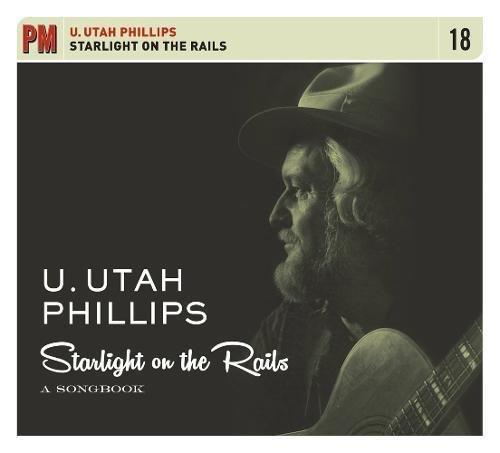Starlight on the Rails: A Songbook (PM Audio), Phillips, U. Utah