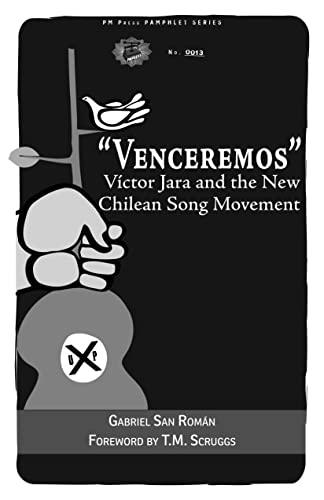 """Venceremos"": Víctor Jara and the New Chilean Song Movement (PM Pamphlet), San Román, Gabriel"