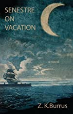 Senestre on Vacation by Z. K. Burrus